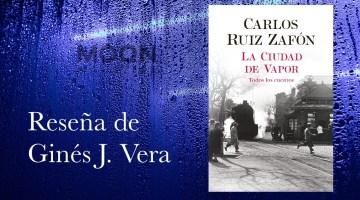 La ciudad de vapor, de Carlos Ruiz Zafón. Un regalo de Ruiz Zafón a sus lectores 1