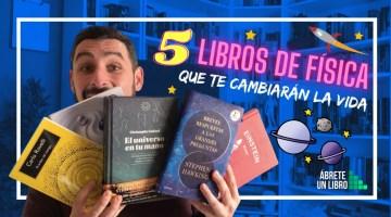 Cinco libros de Física que te cambiarán la vida