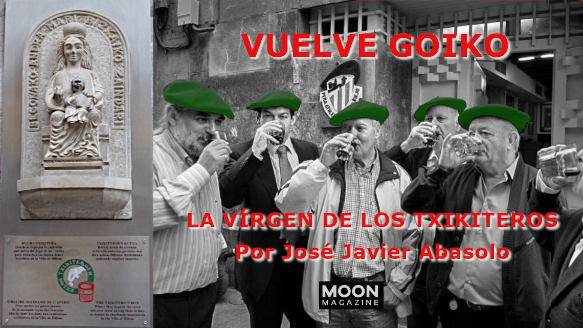 La virgen de los txikiteros, un relato de José Javier Abasolo (Vuelve Goiko)