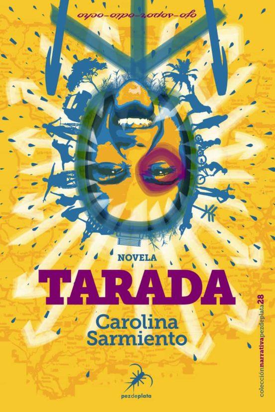 Tarada, de Carolina Sarmiento. La transgresión literaria
