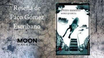 Perro muerto, de Boris Quercia. Segunda entrega de la saga de Santiago Quiñones 1