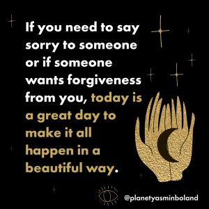 If you need to say sorry to someone or if someone wants forgiveness from you