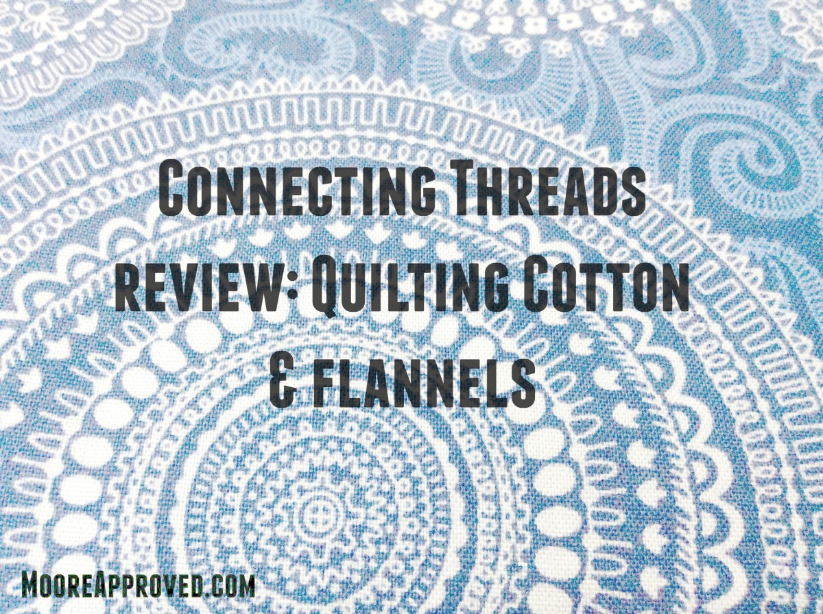 Connecting Threads: Initial Thoughts on Quilting Cotton & Flannel