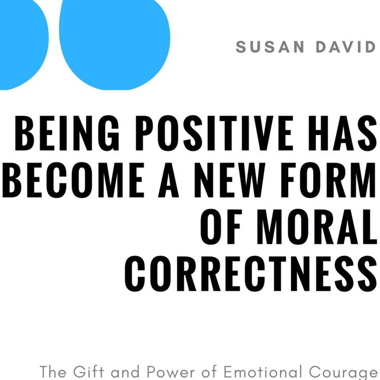 Being positive has become a new form of moral correctness