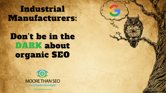 Shows a cartoon owl thinking about Google search with headline Industrial Manufacturers: Don't be in the dark about organic seo