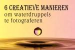 6 Creatieve Manieren om waterdruppels te fotograferen
