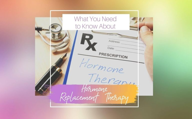 WHAT DO YOU NEED TO KNOW ABOUT HORMONE REPLACEMENT THERAPY?  (Cancer & Estrogen)