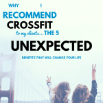 Why I Recommend CrossFit to My Clients: The 5 UnExpected Benefits That Will Change Your Life