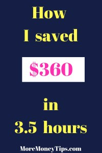 How I saved $360 in 3.5 hours