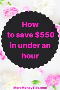 How to save $550 in under an hour