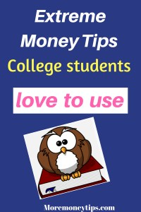 Extreme money tips college students love to use