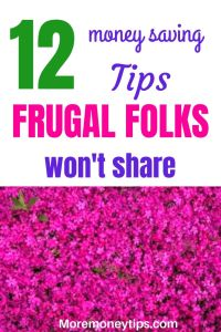 12 money saving tips frugal folks won't share.