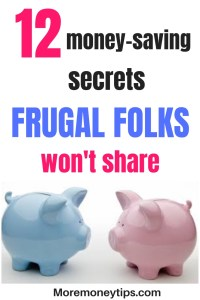 12 money saving secrets frugal folks won't share