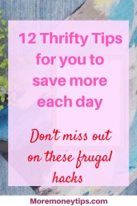 12 Thrifty Tips for you to save more each day