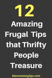 12 Amazing Frugal Tips that Thrifty People Treasure