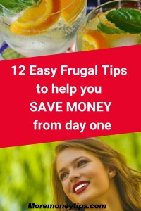 12 easy frugal tips to help you save money from day one