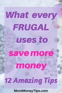 What every Frugal uses to save more money