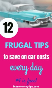 12 frugal Tips to save on car costs every day.