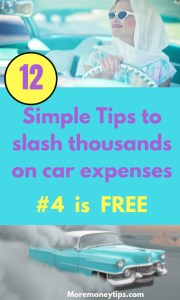 12 Simple Tips to slash thousands on car expenses