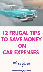 12 frugal tips to save money on your car expenses.