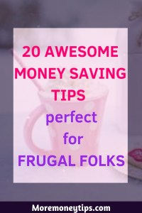 20 Awesome Money Saving Tips Perfect for Frugal Folks