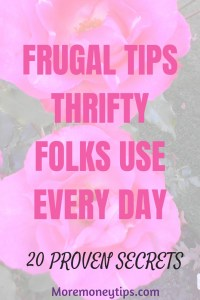 Frugal Tips Thrifty Folks Use Every Day