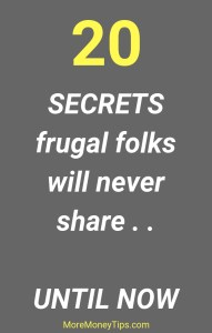 20 secrets frugal folks will never share . . . until now