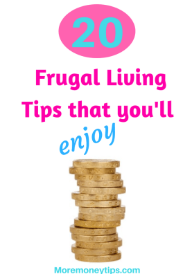 20 Frugal living tips that you'll enjoy