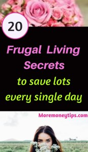 20 Frugal Living secrets to save lots every single day
