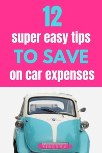 12 super easy tips to save on car expenses.