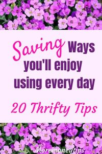Saving ways you'll enjoy using every day. 20 Thrifty Tips.