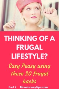 Thinking of a frugal Lifestyle? Easy Peasy with these 20 frugal hacks