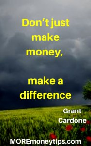 Don't just make money, make a difference.