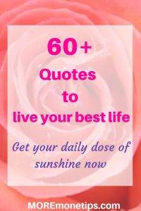 60+ Quotes to live your best life. Get your daily dose of sunshine now.