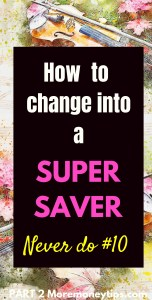 How to change into a super saver.