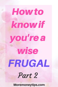 How to know if you're a wise frugal Part 2