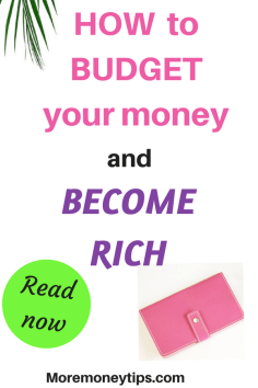 How to budget your money and become rich