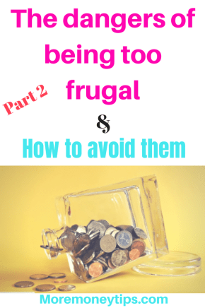 The dangers of being too frugal