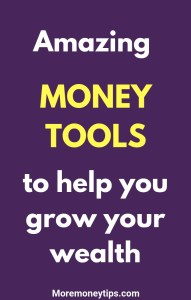 Amazing Money Tools to help you grow your Wealth