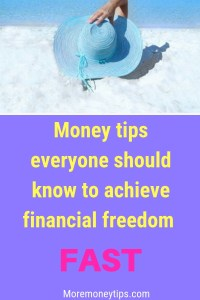 Money tips everyone should know to achieve financial freedom FAST