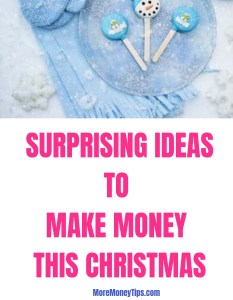 Surprising Ideas to make money this Christmas