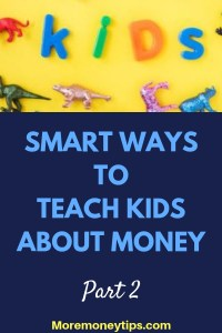 SMART WAYS TO TEACH KIDS ABOUT MONEY Part 2