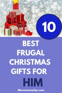 10 BEST FRUGAL CHRISTMAS GIFTS FOR HIM
