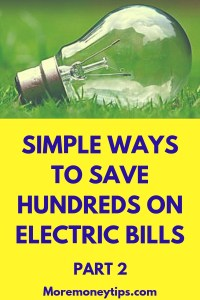 Simple Ways to Save hundreds on electric bills
