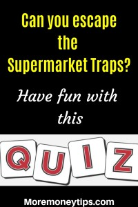 Can you escape the supermarket traps? Have fun with this quiz.
