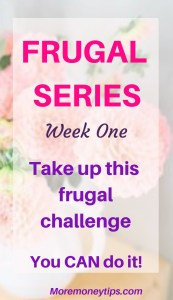 Frugal Series.Take up this frugal challenge