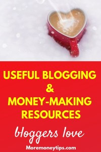 Useful Blogging & Money-Making Resources Bloggers Love