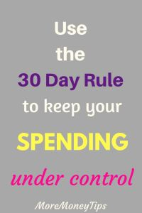 Use 30 day rule to keep your spending under control