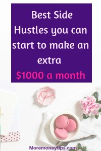 Best Side Hustles you can start to make an extra $1000 a month
