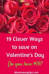 19 clever ways to save on Valentine's Day.